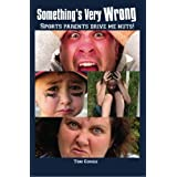 Something's Very Wrong: Sports parents drive me nuts! ~ Tom Gomes