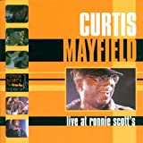 echange, troc Curtis Mayfield - Live At Ronnie Scott's