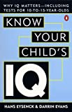 img - for Know Your Child's IQ by Eysenck, Hans J., Evans, Darrin (1998) Paperback book / textbook / text book