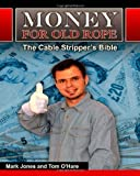 img - for Money for Old Rope- The Cable Stripper's Bible: How to make money recycling scrap copper wire and cable by Mark Jones (2010-11-21) book / textbook / text book