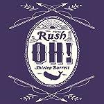 Rush Oh! | Shirley Barrett
