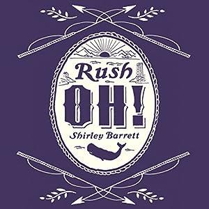 Rush Oh! Audiobook