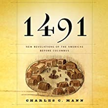1491: New Revelations of the Americas Before Columbus Audiobook by Charles C. Mann Narrated by Darrell Dennis