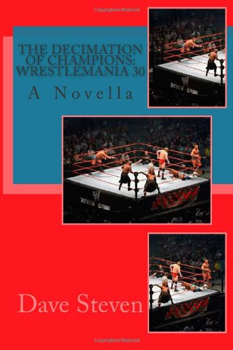 Sale alerts for Createspace The Decimation of Champions: Wrestlemania 30: A Novel - Covvet