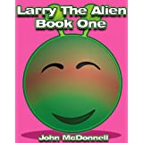 The Adventures Of Larry The Alienby John McDonnell