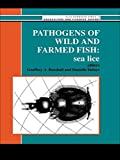 Pathogens Of Wild And Farmed Fish: Sea Lice (Ellis Horwood Series in Pharmaceutical Technology)