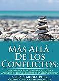 img - for M s All  De los Conflictos: Gu a Pr ctica Para Entender, Resolver y Aprender de los Conflictos de la Vida Cotidiana (Conflictos y Aprendizaje Vital n  1) (Spanish Edition) book / textbook / text book