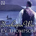 Brothers in War Audiobook by E. V. Thompson Narrated by Glen McCready