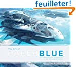 The Art of Paperblue: An Instructiona...