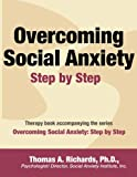 img - for Overcoming Social Anxiety: Step by Step book / textbook / text book