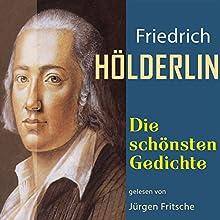Friedrich Hölderlin: Die schönsten Gedichte Hörbuch von Friedrich Hölderlin Gesprochen von: Jürgen Fritsche