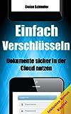 Einfach Verschl�sseln - Dokumente sicher in der Cloud nutzen