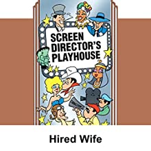Screen Director's Playhouse: The Hired Wife  by Milton Geiger Narrated by Jimmy Wallington