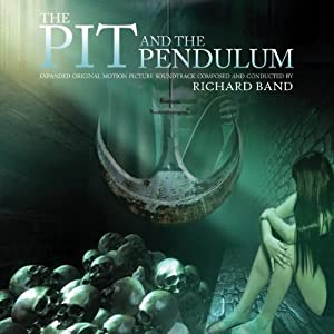 Pit And The Pendulum: Original Expanded Motion Picture Score