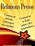 Relations Presse - comment obtenir l'...