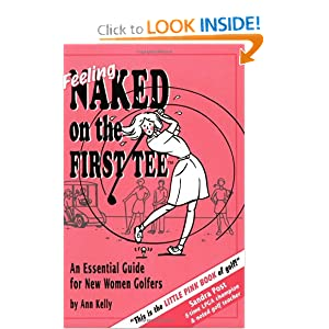 Feeling Naked on the First Tee: An Essential Guide for New Women Golfers read online