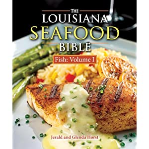 Louisiana Seafood Bible, The: Fish Volume 1 (Louisiana Seafood Bible Vol 1)