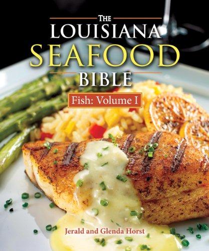 Louisiana Seafood Bible, The: Fish Volume 1 PDF