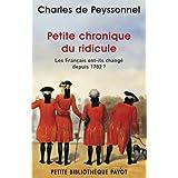 Petite Chronique du Ridicule : Les Fran�ais ont-ils chang� depuis 1782?par Charles de Peyssonnel