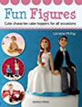 Fun Figures: Cute Character Cake Topp...