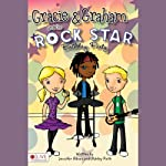 Gracie and Graham and the Rock Star Birthday Party | Jennifer Gibson,Ashley Roth