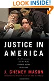 Justice in America: How the Prosecutors and the Media Conspire Against the Accused