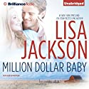 Million Dollar Baby: A Selection from Abandoned (       UNABRIDGED) by Lisa Jackson Narrated by Kate Rudd
