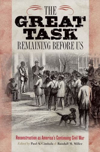 The Great Task Remaining Before Us: Reconstruction as...