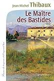 Le maître des bastides : roman