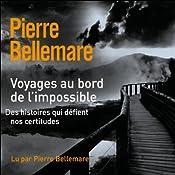 Voyages au bord de l'impossible 4 | Pierre Bellemare, Jean-Marc Epinoux