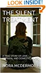 THE SILENT TREATMENT: A TRUE STORY OF...