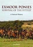 Sue Baker Exmoor Ponies Survival of the Fittest: A Natural History