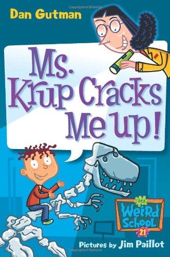 Ms. Krup Cracks Me Up! (My Weird School)