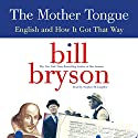 The Mother Tongue (       UNABRIDGED) by Bill Bryson Narrated by Stephen McLaughlin