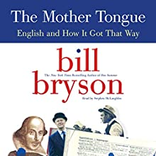 The Mother Tongue | Livre audio Auteur(s) : Bill Bryson Narrateur(s) : Stephen McLaughlin