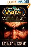 World of Warcraft: Wolfheart (World of Warcraft (Gallery Books))