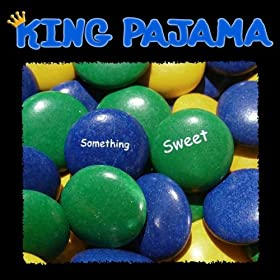 King Pajama – Something Sweet CD Review