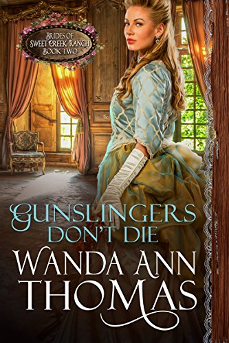 gunslingers-dont-die-a-sweet-historical-western-romance-brides-of-sweet-creek-ranch-book-2-english-e