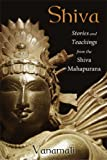 Shiva: Stories and Teachings from the Shiva Mahapurana