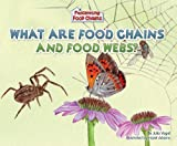 img - for What Are Food Chains and Food Webs? (Fascinating Food Chains) book / textbook / text book
