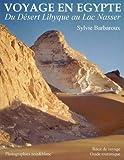 Voyage en Egypte - Du Désert Libyque au Lac Nasser - Noir&Blanc...