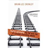 Fearful Symmetry: The Fall and Rise of Canada's Founding Valuesby Brian Lee Crowley