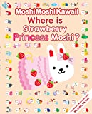 Moshi Moshi Kawaii: Where's Strawberry Princess Moshi?