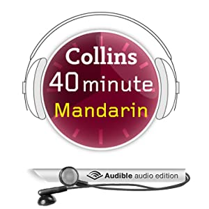 Mandarin in 40 Minutes: Learn to speak Mandarin in minutes with Collins Collins