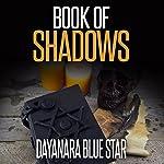 Book of Shadows: Dayanara Blue Star Books | Dayanara Blue Star