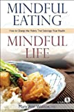 img - for Mindful Eating: Mindful Life: How to Change the Habits That Sabotage Your Health book / textbook / text book