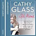 Girl Alone (       UNABRIDGED) by Cathy Glass Narrated by Denica Fairman