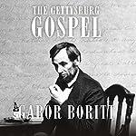 The Gettysburg Gospel: The Lincoln Speech that Nobody Knows | Gabor Boritt