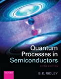 img - for Quantum Processes in Semiconductors 5th edition by Ridley, Brian K. (2013) Paperback book / textbook / text book