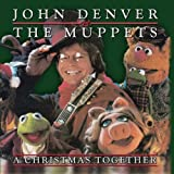 A Christmas Togetherby John and the Muppets...